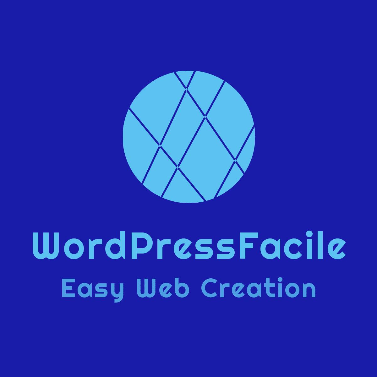 WordPressFacile, comment créer un site internet avec WordPress et agrandir votre base de clients
